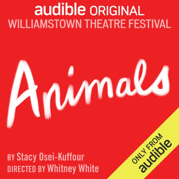 Review: Animals at Williamstown Theatre Festival/Audible